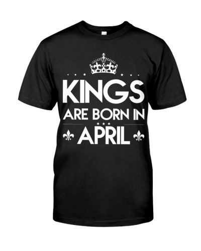 Kings Are Born In April Hot 2018 T-shirt