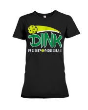 Dink Responsibly Pickleball T-Shirt Pickleball Lov Premium Fit Ladies Tee thumbnail