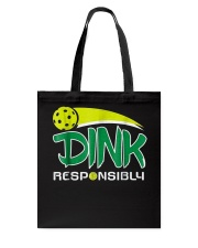 Dink Responsibly Pickleball T-Shirt Pickleball Lov Tote Bag thumbnail