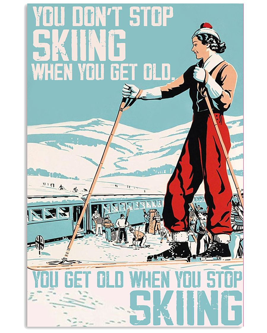 you don't stop skiing  11x17 Poster