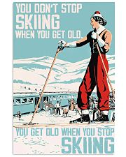 you don't stop skiing  11x17 Poster front