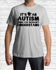 It's An Autism Thing You Wouldn't Understand Classic T-Shirt lifestyle-mens-crewneck-front-1