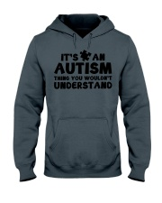 It's An Autism Thing You Wouldn't Understand Hooded Sweatshirt thumbnail