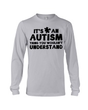 It's An Autism Thing You Wouldn't Understand Long Sleeve Tee thumbnail