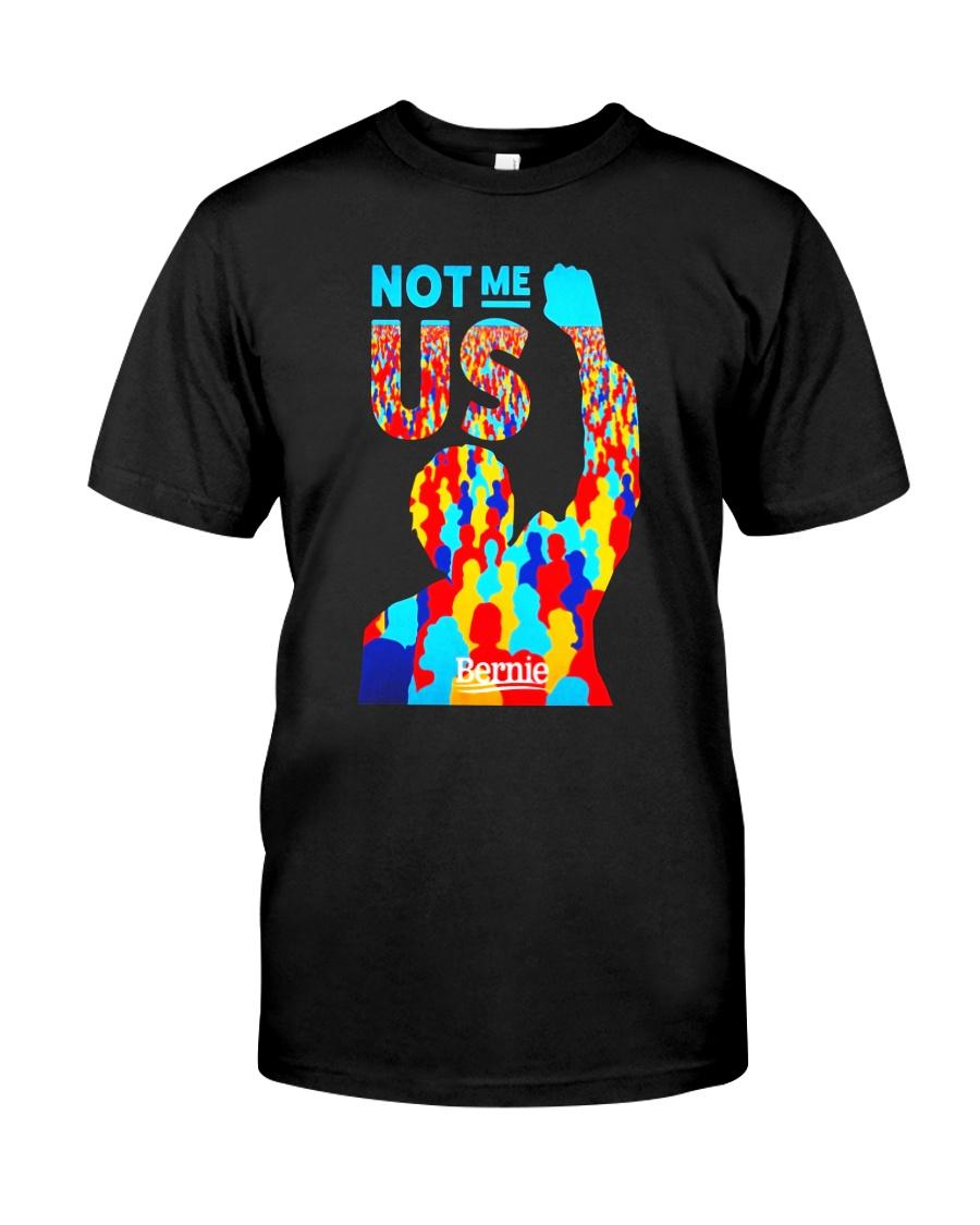Bernie Sanders TShirt  NOT ME US President Classic T-Shirt