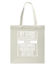 My Scars Trigeminal Neuralgia Survivor and Awarene Tote Bag thumbnail