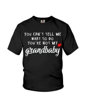 You Cant Tell Me What To Do You re Not My Grandbab Youth T-Shirt thumbnail