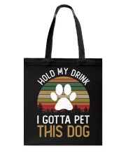 Hold My Drink I Gotta Pet This Dog Tote Bag thumbnail