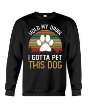 Hold My Drink I Gotta Pet This Dog Crewneck Sweatshirt thumbnail