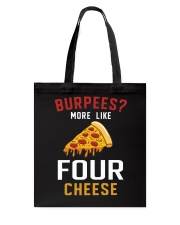 Burpees More Like Four Cheese Pizza Funny Tote Bag thumbnail