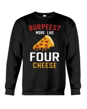 Burpees More Like Four Cheese Pizza Funny Crewneck Sweatshirt front