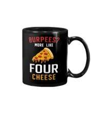 Burpees More Like Four Cheese Pizza Funny Mug thumbnail