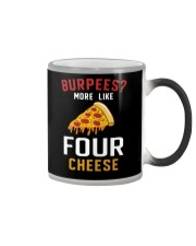 Burpees More Like Four Cheese Pizza Funny Color Changing Mug thumbnail