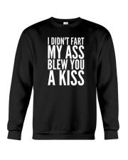 I Didnt Fart  My Ass Blew You A Kiss  Cute Adorabl Crewneck Sweatshirt thumbnail
