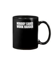 Nobody Cares Work Harder TShirt Mug thumbnail