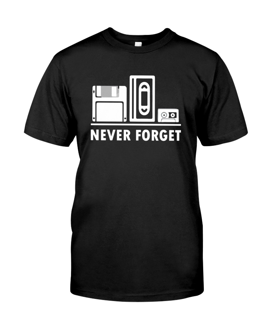 Never Forget T Shirt Cool funny floppy disk vhs 90 Classic T-Shirt