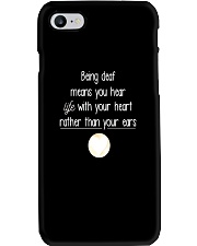 Deaf Tshirt  Being Deaf Means You Hear Life Wi Phone Case thumbnail