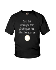 Deaf Tshirt  Being Deaf Means You Hear Life Wi Youth T-Shirt thumbnail