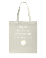 Deaf Tshirt  Being Deaf Means You Hear Life Wi Tote Bag thumbnail