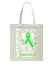 My Daughter  Kidney Disease Awareness Shirt Tote Bag thumbnail