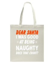 Dear Santa I Was Good At Being Naughty Christm Tote Bag thumbnail