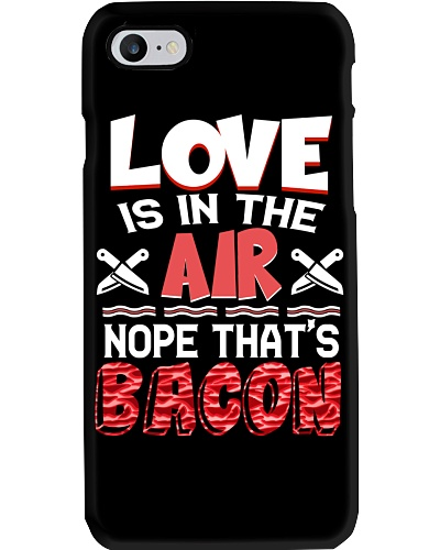 Love Is In The Air Nope That's Bacon