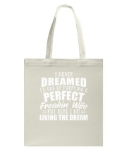 I Never Dreamed Id Marry A Perfect Freakin Wi Tote Bag thumbnail