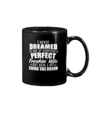 I Never Dreamed Id Marry A Perfect Freakin Wi Mug thumbnail