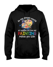 In My Dream World Art Supplies Are And Painting Hooded Sweatshirt thumbnail