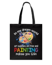 In My Dream World Art Supplies Are And Painting Tote Bag thumbnail