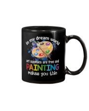 In My Dream World Art Supplies Are And Painting Mug thumbnail