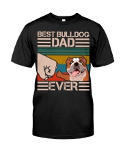 BEST BULLDOG DAD EVER Classic T-Shirt front