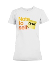 Note to Self - Create Premium Fit Ladies Tee thumbnail