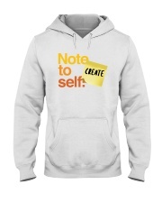 Note to Self - Create Hooded Sweatshirt thumbnail