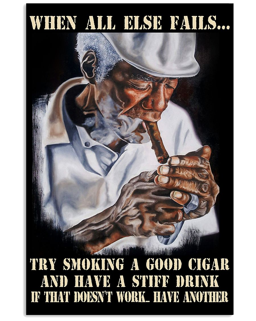 When All Else Fails Cigars Poster 24x36 Poster