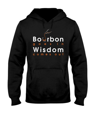 Bourbon goes in - Wisdom comes out
