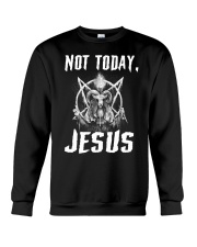 Not today Jesus Crewneck Sweatshirt tile