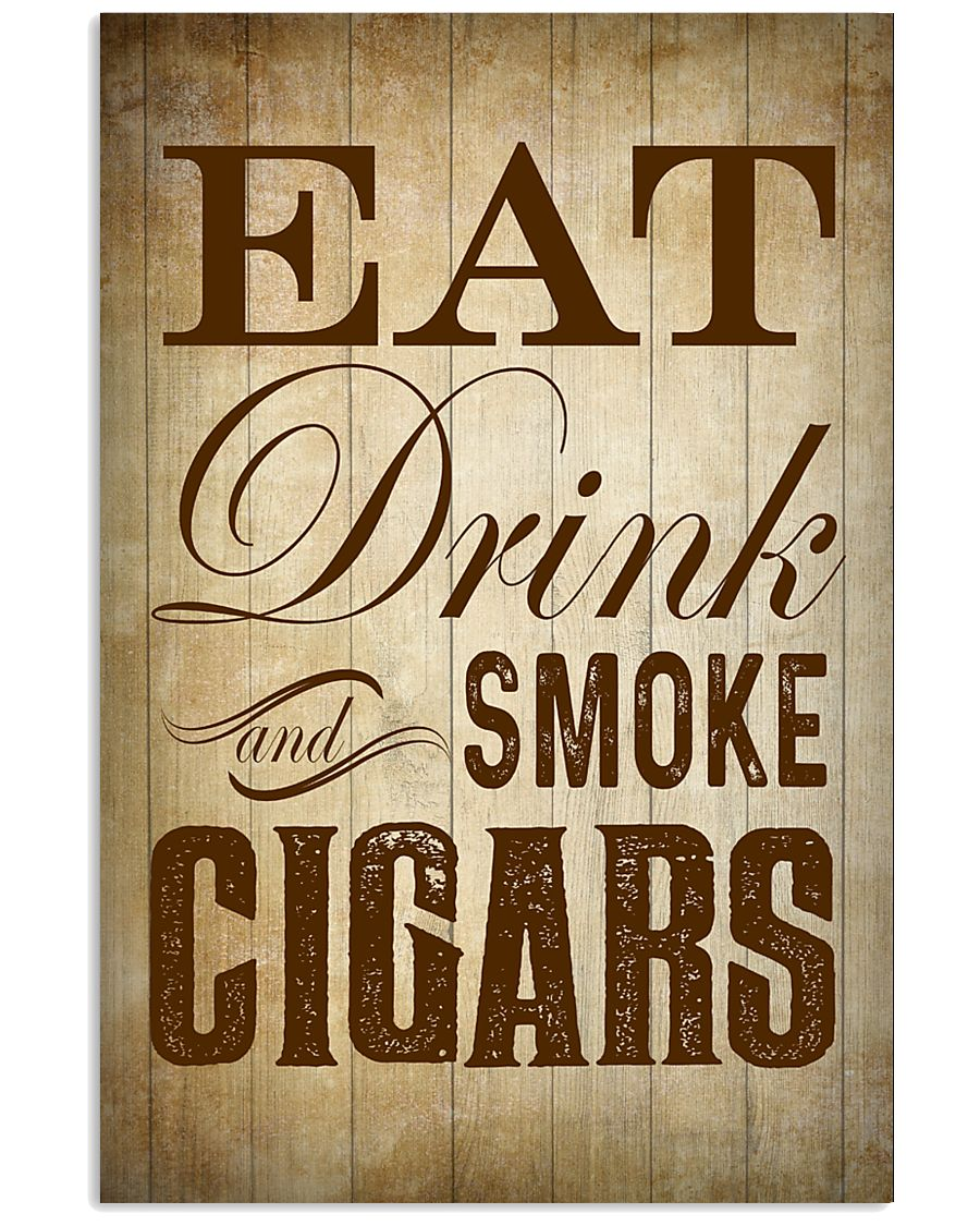 Eat Drink and Smoke Cigars Poster 24x36 Poster