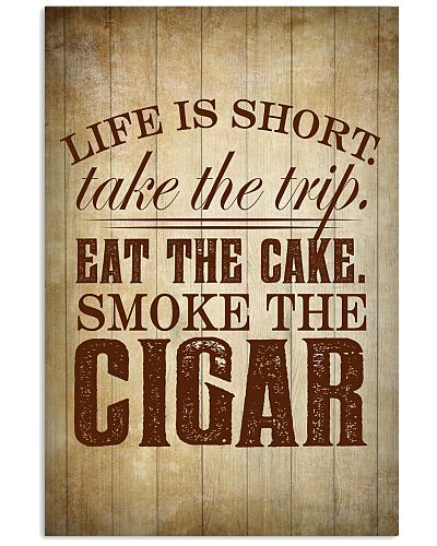 Life Is Short Cigars Poster