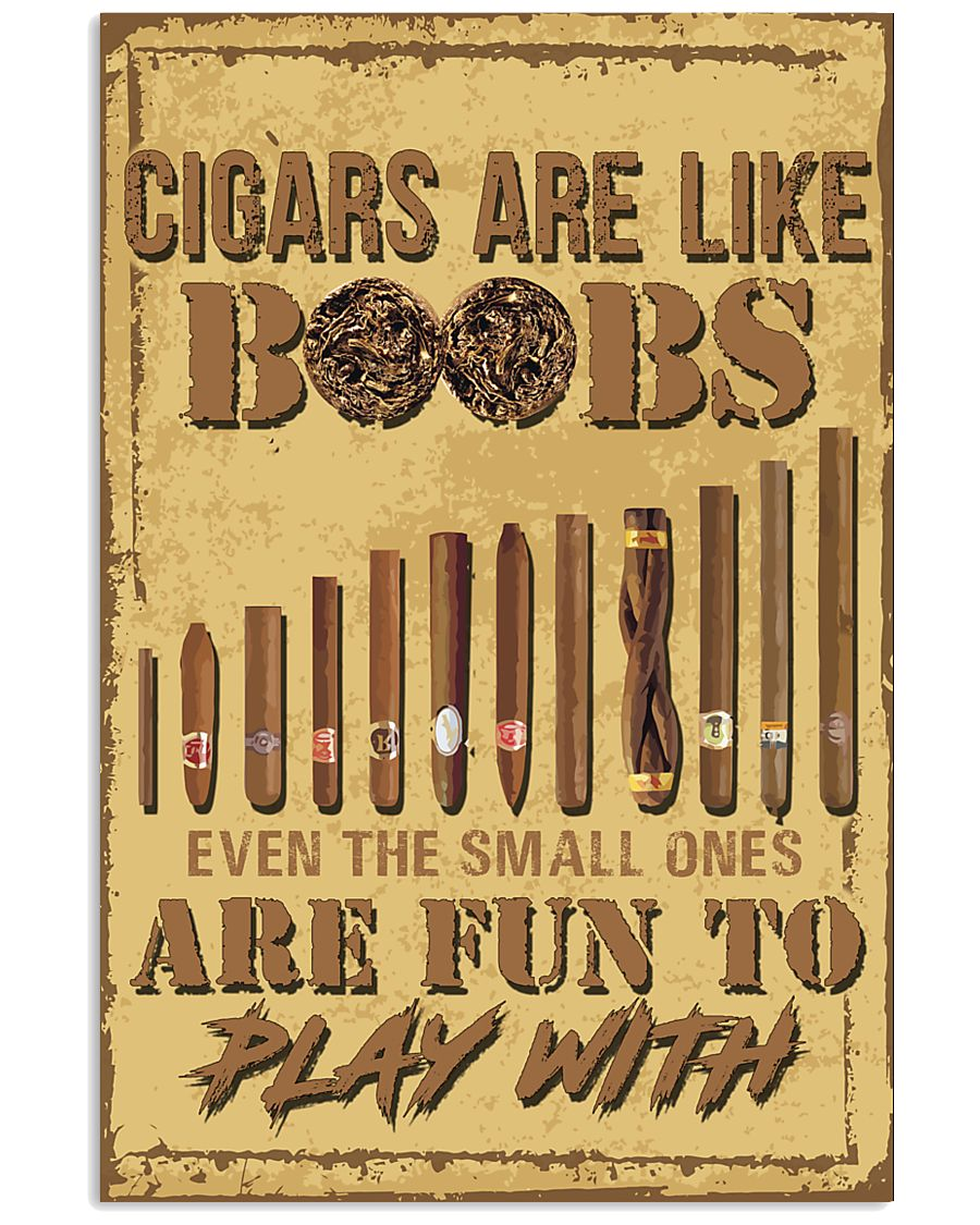 Cigars are like-even the small ones are fun POSTER 16x24 Poster