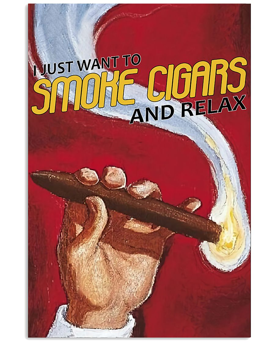 I Just Want To Smoke Cigars Poster 24x36 Poster