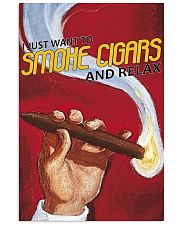 I Just Want To Smoke Cigars Poster 24x36 Poster front