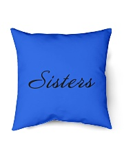 "Sisters Pillows    Indoor Pillow - 16"" x 16"" front"