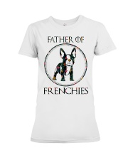 Father Of Frenchie Gift T Shirt Premium Fit Ladies Tee thumbnail