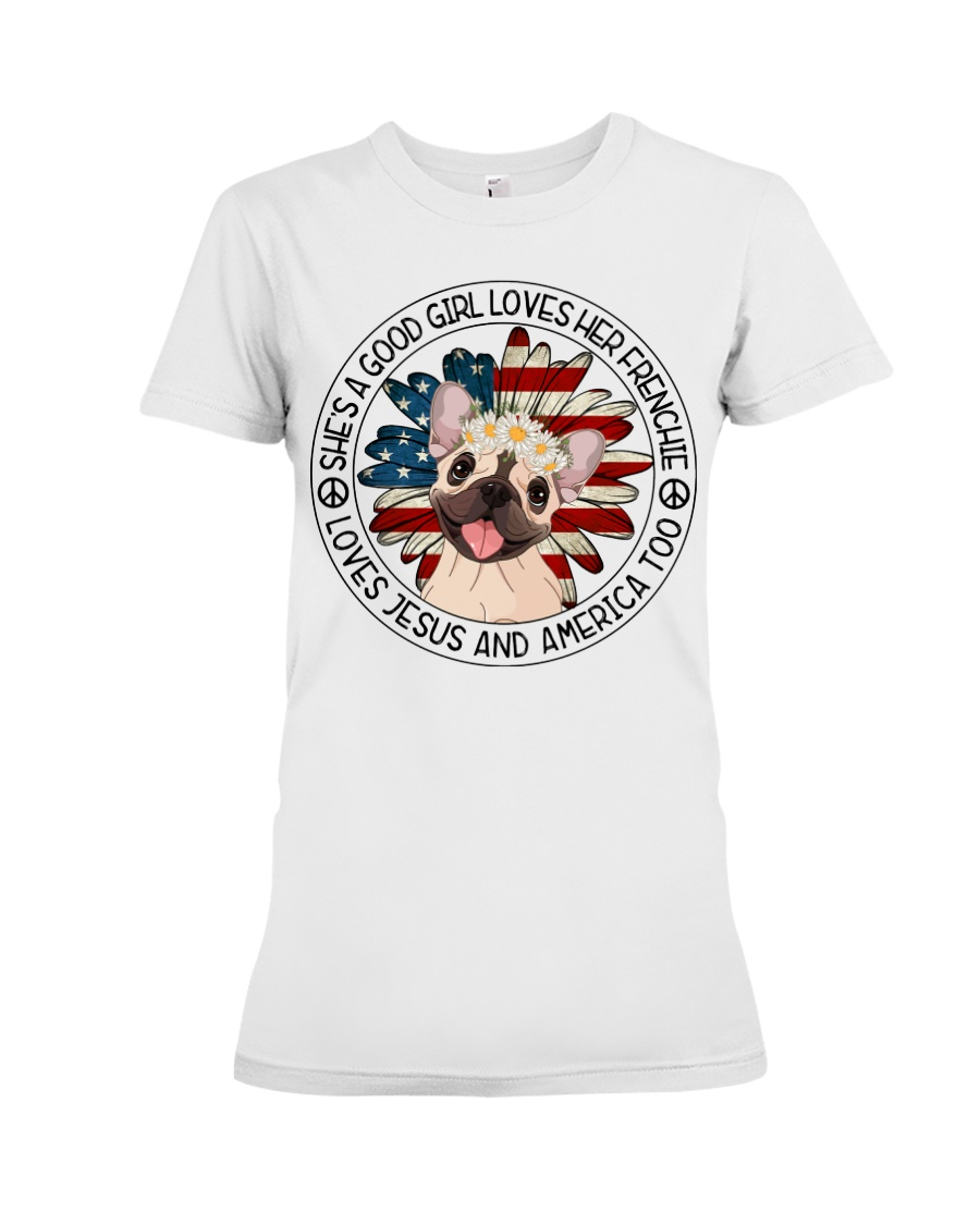 Good Girl Loves Frenchie-Jesus and America Too Premium Fit Ladies Tee