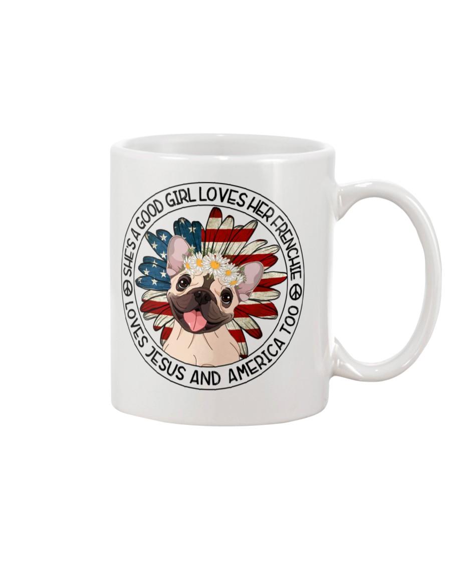 Good Girl Loves Frenchie-Jesus and America Too Mug