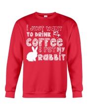 Coffee And Pet My Rabbit T-Shirt Crewneck Sweatshirt front
