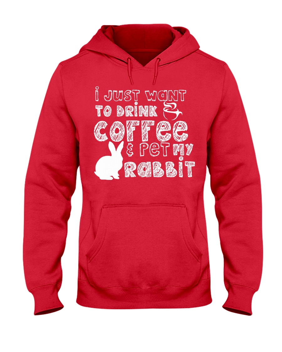 Coffee And Pet My Rabbit T-Shirt Hooded Sweatshirt