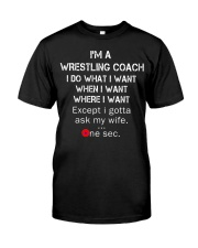 I do what i want when i want where i want Classic T-Shirt front