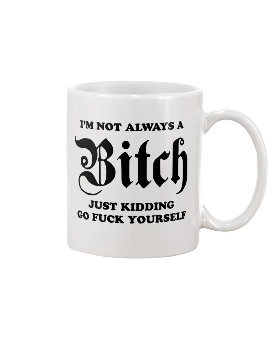 I'm Not Always A Bitch Mug Mug